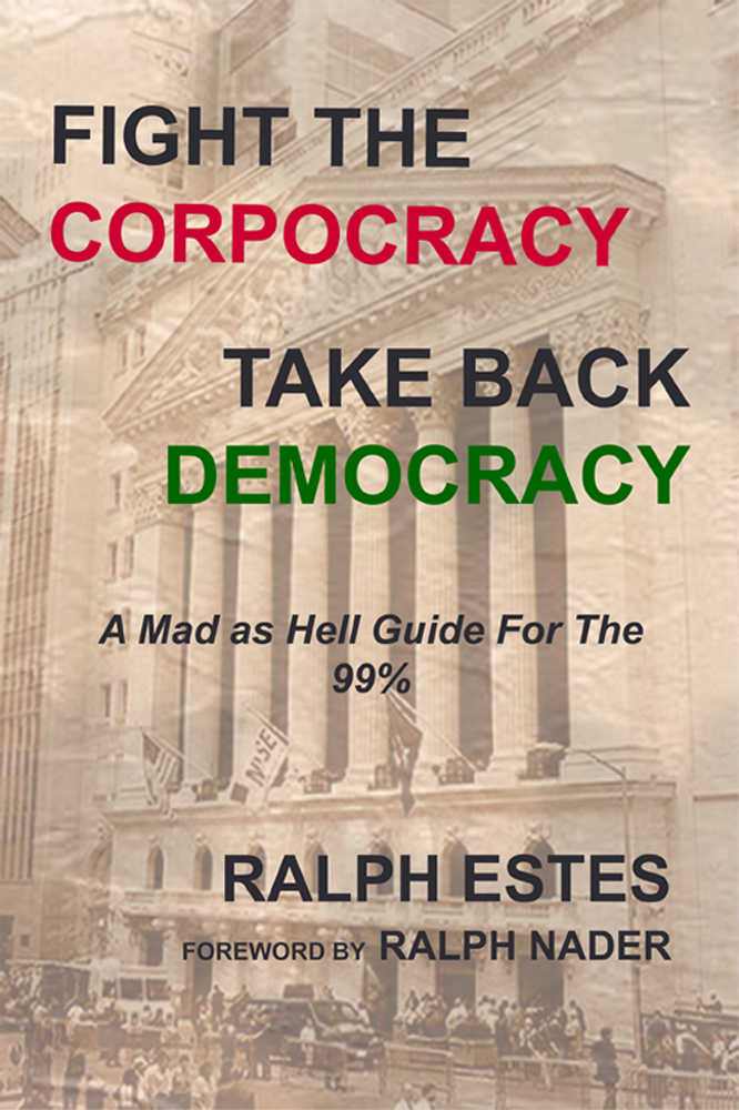 Ralph's book Fight the Corpocracy, Take Back Democracy
